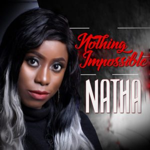 "New Single ""Nothing impossible"" From Natha"