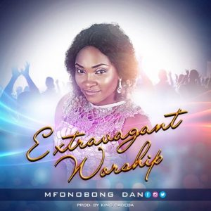"New Single ""I bless You"" From Mfonobong Dan"
