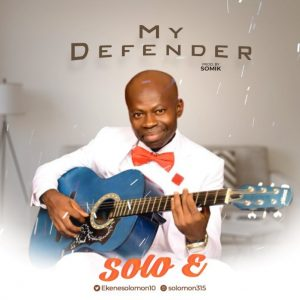 "New Single ""My Defender"" From Solo E"