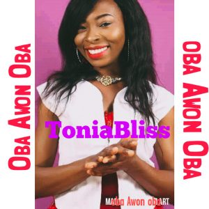 "New Single ""Oba awon oba"" From Tonia Bliss"