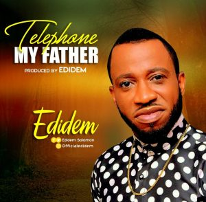"New Single ""Telephone my Father"" From Edidem"