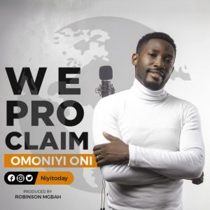 "New Single ""We proclaim"" From Omoniyi Oni"