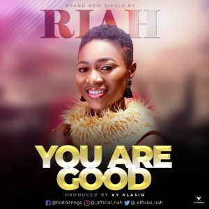 "New Single ""You are good"" From Riah"