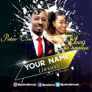 "New Single ""Your name"" From Peter Oni"