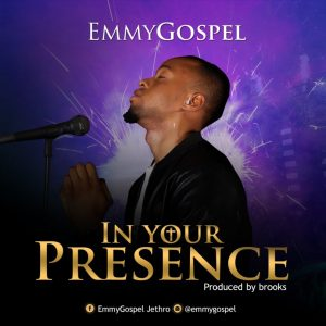 "New Single ""In Your Presence"" From EmmyGospel"