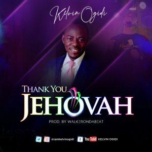 "New Single ""Thank You Jehovah"" From Kelvin Ogidi"