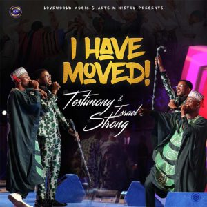 """New Single """"I have moved"""" From Testimony Jaga"""