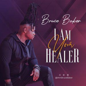 "New Single ""I Am your Healer"" From Bruce Baker"