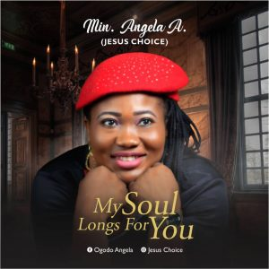 """New Single """"My soul longs for You"""" From Min Angela A"""